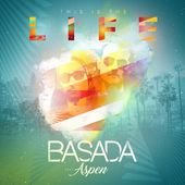 This Is the Life (feat. Aspen) - Single par Basada