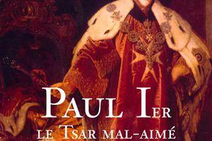 Paul 1er, le Tsar mal-aimé