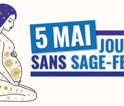 Journée internationale de la Sage-Femme - Journée sans Sage-Femme