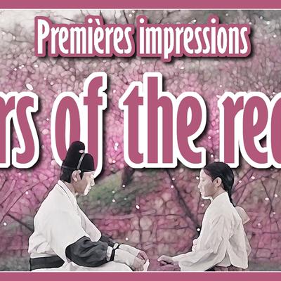 [Premières impressions] Lovers of the red sky 홍천기 (épisodes 1 à 4) *vidéo*