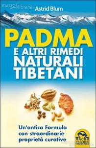 Astrid Blum: Padma e altri Rimedi Naturali Tibetani
