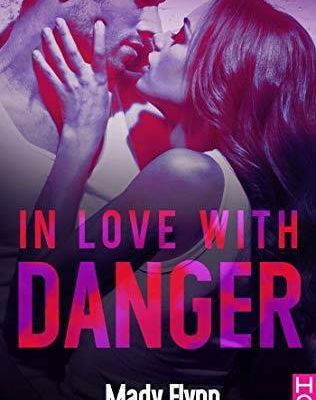 In love with danger - Mady Flynn
