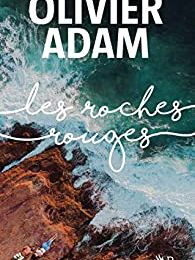 Les roches rouges - Olivier Adam