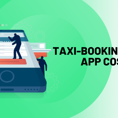 How Much Would It Cost To Develop Taxi Booking App?