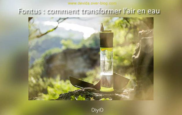 Fontus : comment transformer l'air en eau