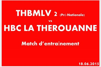 THBMLV 2 vs HBC LA THEROUANNE (Match d'entraînement) 18.06.2015