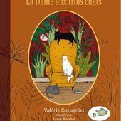 La Dame aux troi chats, Valérie Coeugniet & Fanny Blanchet, Éditions M. le Conte et la Fabulerie, 2018 - Maude Elyther