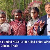 How Bill Gates Funded NGO PATH Killed Tribal Girls In India In Unauthorised Clinical Trials | GreatGameIndia