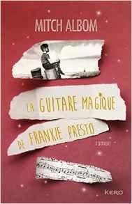 La guitare magique de Frankie Presto - Mitch Albom