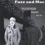 Fuzz and Mac - Together Again EP