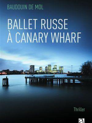 Ballet russe à Canary Wharf - Baudouin De Mol