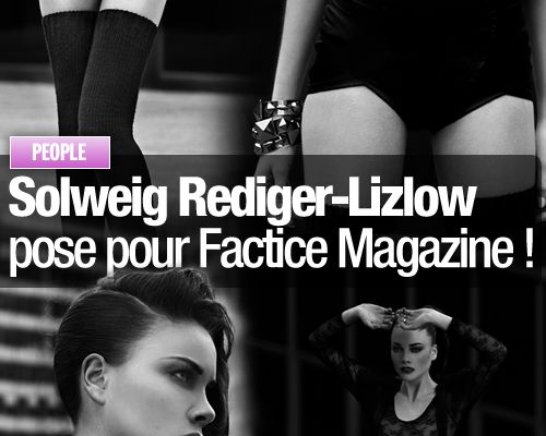 Solweig Rediger-Lizlow pose pour Factice Magazine !