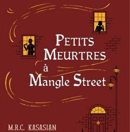 Petits meurtres à Mangle Street, M.R.C Kasasian