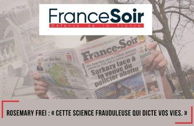FRANCE SOIR | Le debriefing avec Rosemary Frei ; cette science frauduleuse qui dicte votre vie