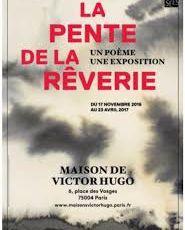 «La Pente de la Rêverie» à la Maison Victor Hugo, Paris