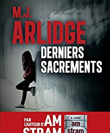 Derniers sacrements by M.J. Arlidge