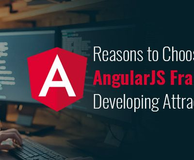 Top Reasons to Choose AngularJS for Web and App Development in 2021