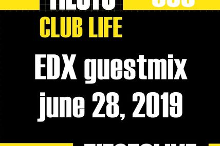 Club Life by Tiësto 639 - EDX guestmix - june 28, 2019
