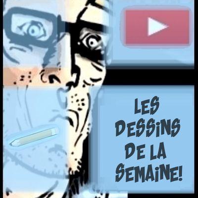 Les dessins de la semaine en vidéo!