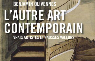 L'autre art contemporain: Benjamin Olivennes