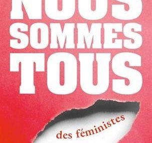 Chimamanda Ngozi Adichie - Nous sommes tous des féministes