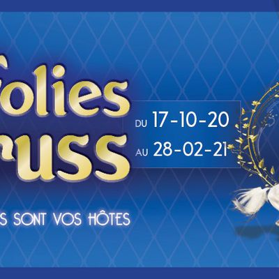 Les Folies Gruss, un spectacle à ne pas rater du 17/10/2020 au 28/02/2021