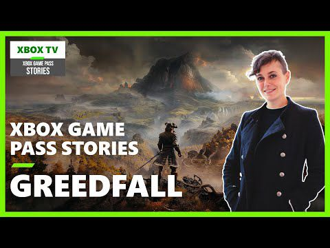 [ACTUALITE] Xbox Game Pass Stories - GreedFall