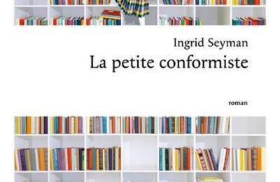 LA PETITE CONFORMISTE, d'Ingrid SEYMAN