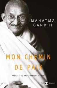 Gandhi. Mon chemin de paix