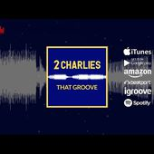2 Charlies - That Groove [Official]