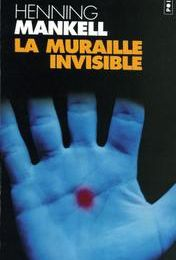 La Muraille invisible - Henning Mankell