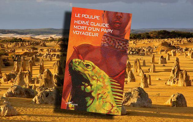 HERVÉ CLAUDE - LE POULPE : MORT D'UN PAPY VOYAGEUR (2010)