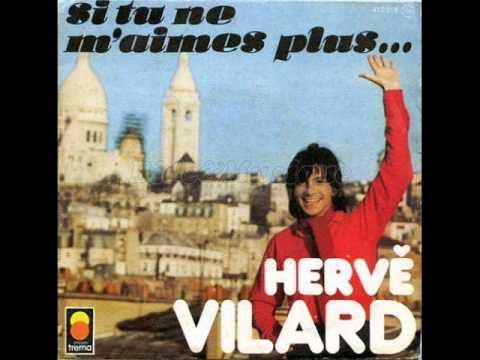 HERVE VILARD - SI TU NE M'AIMES PLUS