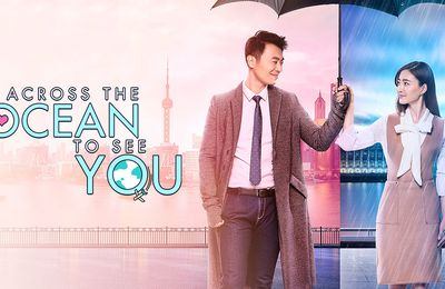 [C-Drama] Across The Ocean To See You