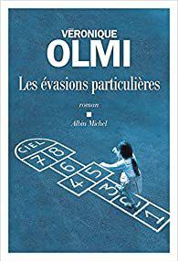 Les évasions particulières/ Véronique Olmi