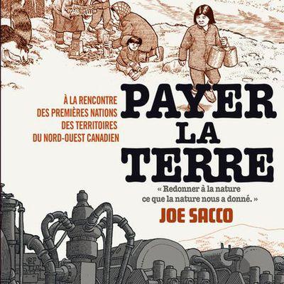 Joe Sacco à la rencontre des premières nations des Territoires du Nord-Ouest canadien
