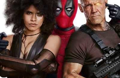 DEADPOOL 2 - Bande Annonce Finale VF