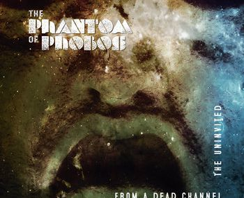 The phantom of Phobos - From a dead channel/The uninvited