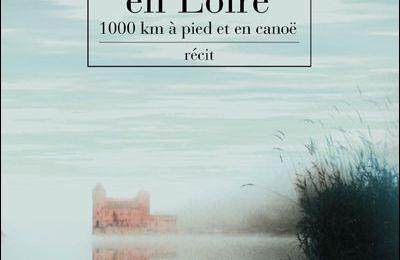Aventures en Loire, de Bernard Ollivier