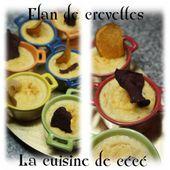Flan de crevettes - La cuisine de cécé