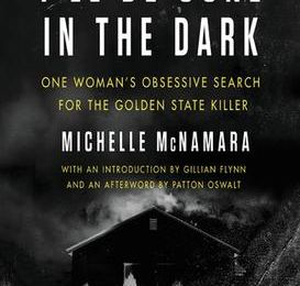 I'll Be Gone In the Dark (l'histoire du Golden State Killer)