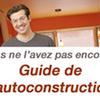 Le guide de l'autoconstruction, indispensable !