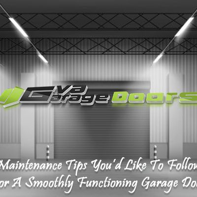 Maintenance Tips You'd Like To Follow For A Smoothly Functioning Garage Door