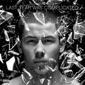 Critique Culte: Nick Jonas Last Year Was Complicated - lesmusicultesdekevin.overblog.com