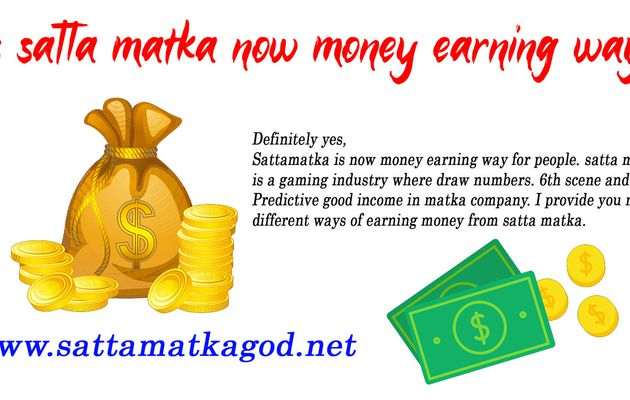 Is satta matka now money earning way?
