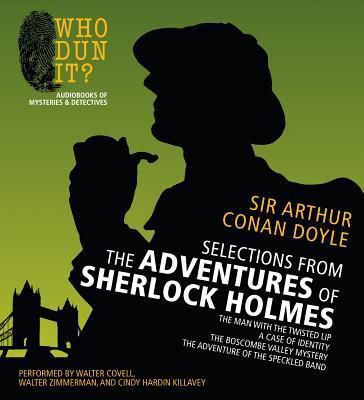 Selections from the Adventures of Sherlock Holmes  The Man with the Twisted Lip, a Case of Identity, the Boscombe Valley Mystery, the Adventure of the Speckled Band