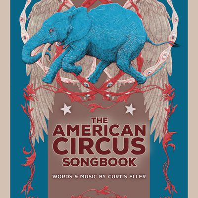 🎵 CURTIS ELLER - The American Circus songbook , stickers and sideshows !
