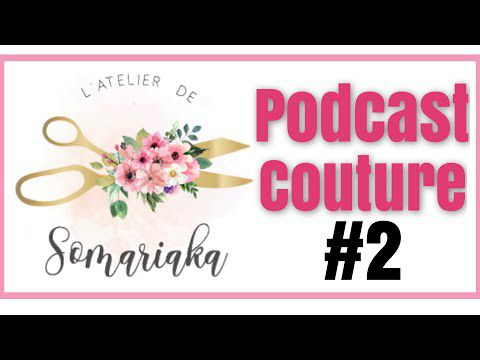 Podcast couture #2