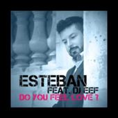 ESTEBAN FEAT. DJ EEF Do You Feel Love ? - TEASER