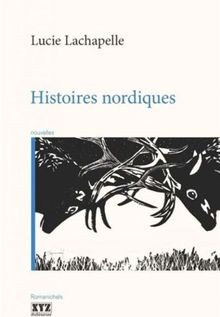 Histoires nordiques - Lucie Lachapelle
